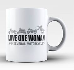 Love One Woman and Several Motorcycles - Mug