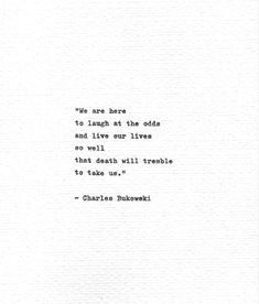 "Charles Bukowski Typed Quote ""We are here to laugh at the odds."" Vintage Typewriter Inspirational Poetry USD) by Quotype Charles Bukowski Typed Quote ""We are here to laugh at the odds. Typed Quotes, Words Quotes, Wise Words, Me Quotes, Laugh Quotes, Free Soul Quotes, Strong Quotes, Poetry Quotes, Sayings"