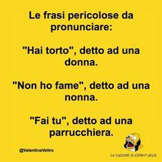 Le frasi pericolose da pronunciare