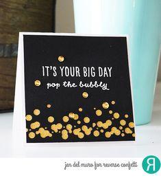 Card by Jen del Muro. Reverse Confetti stamp set: Celebrations. Confetti Cuts: Falling Confetti. Birthday card. Graduation card. Congratulations card. Wedding card.