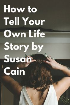 What's your story? @SusanCainQUIET on how the stories we tell ourselves are key to our well-being and how to construct a personal narrative with positivity and honesty.