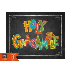 Printable Fiesta Holy Guacamole sign in chalkboard by PSPrintables