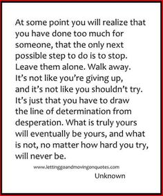 What is truly yours will eventually be yours, and what is not, no matter how hard you try, will never be - Quotes About Moving On