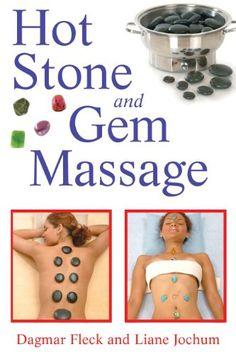 Hot Stone and Gem Massage by Dagmar Fleck http://www.amazon.com/dp/1594772460/ref=cm_sw_r_pi_dp_hNR0tb143DDNKAM0