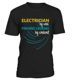 # Electrician by week fishing legend .  Tags :Fishing, Sport, Fish, Funny, Fisherman, Bass, Boating, Trout,love, fishing perch,idaho fishing, fishing personalized, graphics, hunting fishing nothing else matters, fishing infant,barf walleye chick, Shark, hats, grandma,horny fishing, love, idaho, nothing, else, matters, horny, personalized, perch, infant, grandma, chick, barf, walleye, Trout, Sports, selfish, design, sailfish, love, latex, catfish, hellfish, simpsons, goldfish, graphics…