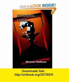 Withdrawal A Novel (9781403369413) Michael Hoffman , ISBN-10: 1403369410  , ISBN-13: 978-1403369413 ,  , tutorials , pdf , ebook , torrent , downloads , rapidshare , filesonic , hotfile , megaupload , fileserve