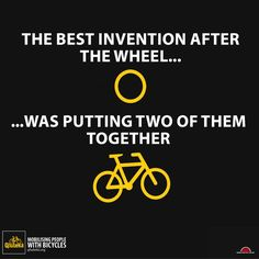 The best invention after the wheel was putting two of them together ! / La meilleure invention après la roue a été d'en mettre deux ensemble !