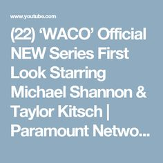 (22) 'WACO' Official NEW Series First Look Starring Michael Shannon & Taylor Kitsch | Paramount Network - YouTube
