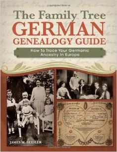 The Family Tree German Genealogy Guide by James Beidler