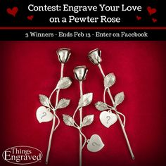 #Contest Ends Friday Feb 13th. Tell us how you would engrave your love on a pewter rose - Enter on our facebook page facebook.com/ThingsEngraved