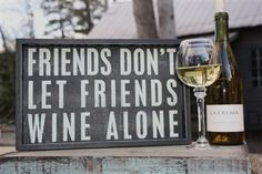 Friends Don't Let Friends Wine Alone ~ Tray & Box Sign.