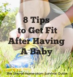 8 tips to get fit and lose the baby weight in a healthy manner that involves simple ways to fit exercise into your day as a busy mom.