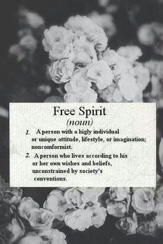 "I am a free spirit "")"