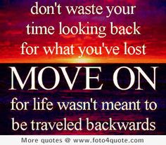 Life coaching quotes – Don't look back, move on | Foto 4 Quote