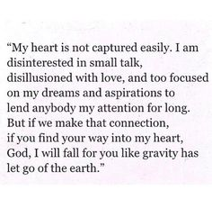 I will fall for you like gravity has let go of the earth..