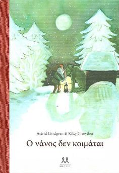 El gnomo no duerme / The Gnome Does Not Sleep Kitty Crowther, Something To Remember, Painted Books, Kids Corner, Christmas Books, Little Books, Nursery Rhymes, Kids And Parenting, Kids Learning