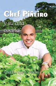 Chef Piñero y su alta cocina: Enrique Piñeiro: 9781935145653: Amazon.com: Books