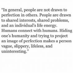 We're not drawn to perfection. Humans connect with humans.