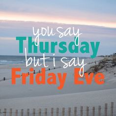 Thursday = Friday Eve More – Fit for Fun % Thirsty Thursday Quotes, Thursday Meme, Thursday Greetings, Thankful Thursday, Monday Humor, Thursday Friday, Hello Thursday, Happy Friday Eve, Hello Friday