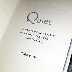 Quiet: the power of introverts in a world that can't stop talking, by Susan Cain [on my to read list]