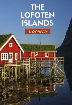 A Guide to visiting the Lofoten Islands, Norway.