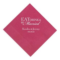 Eat Drink and Be Married Napkin with Script | Wedding Napkins $29.95 first 100 - $12.95 additional 50