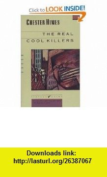 The Real Cool Killers (9780679720393) Chester Himes , ISBN-10: 0679720391  , ISBN-13: 978-0679720393 ,  , tutorials , pdf , ebook , torrent , downloads , rapidshare , filesonic , hotfile , megaupload , fileserve