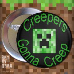 Minecraft Inspired Creepers Gonna Creep  125 inch  by ArtByMark, $1.50