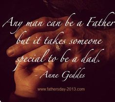 Father's Day Photos for Facebook with Quotes any man can be a father