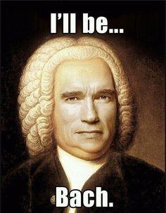 I'll be... Bach