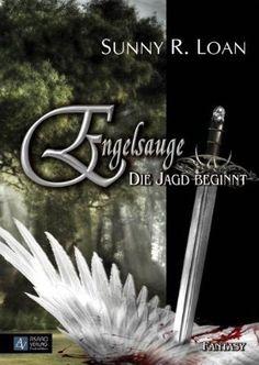 {Rezension} Engelsauge - Die Jagd beginnt von Sunny R. Loan