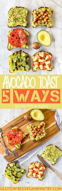 Avocado Toast: 5 Ways - Vegan + Gluten-Free | glutenfreeveganpantry.com
