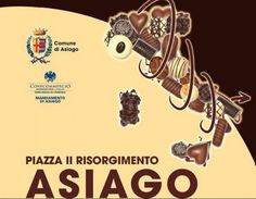 2017 - Art & Ciocc Art & Chocolate  Feb. 3-5, 9 a.m.-9 p.m., in Asiago, Piazza Risorgimento, about 37 miles north of Vicenza; the main Italian chocolatiers will display their  best selections of chocolates;  the event will include chocolate tasting, chocolate art display, and chocolate sculpting with stalls and workshops for children.