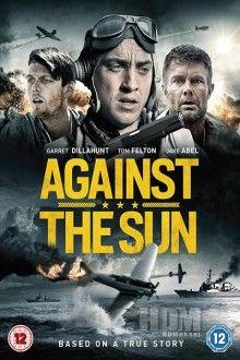 Against The Sun Hd Stream Deutsch Zusehen Sun Movies Tom Felton Movies To Watch Online