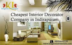 Kingdom Of Interiors, the Cheapest Interior #DecoratorCompany in Indirapuram, offers amazing look to the#interiors at standard prices. See More @http://bit.ly/1sIUSBA
