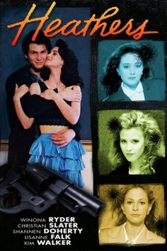 Heathers (Starring Winona Ryder, Christian Slater, Shannen Doherty)