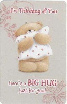 I'm thinking of YOU....here's a BIG HUG for you! XOXOXOXOXO's
