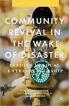 community revival in the wake of disaster lessons in local entrepreneurship perspectives from social