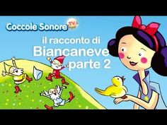 Biancaneve (parte 2°) - Le fiabe raccontate di Coccole Sonore - YouTube