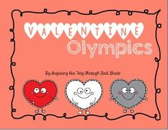 Valentine Olympics-- practice sight words, 3addend adding, verb tenses, 3d shapes-- full day of practice and fun!