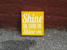 Shine On 6x6 Wood Sign by TheCraftyGeek86 on Etsy, $10.00 Creative Fonts, Wood Signs, Philosophy, Dining Room, Bright, Templates, Kitchen, Gifts, Etsy