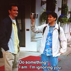 Friends tv show Chandler and Joey Funny quotes
