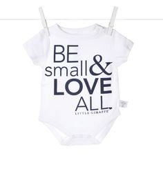 Be Small & Love All Bodysuit from Little Giraffe.
