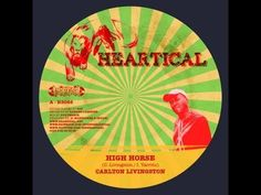 Heartical Label : Carlton Livingston - High Horse (Freedom Rockers riddi...