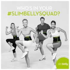 Do you and your friends workout with Slim Belly? Tag them in the comments with the hashtag ‪#‎SlimBellySquad‬!