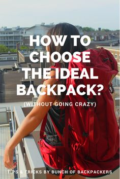 Buying a new backpack can be a bit overwhelming. These are some simple tips and tricks to choose the ideal backpack for your upcoming travels. With tips on size, shape, type of backpanel etc. | By Bunch of Backpackers