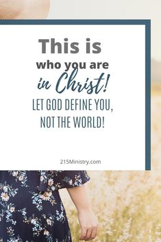 Let God define who you are, not the world. No more comparing yourself to others. Instead, believe in and be the person God intended you to be. #selfesteem #selfworth #identityinChrist #bible