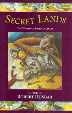 Secret Lands: The World of Patricia Lynch - Irish Myths & Legends for children - Children's Books - Books
