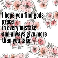 Find Gods Grace ^my wish- rascal flatts Hope Quotes, Great Quotes, Words Quotes, Inspirational Quotes, Smile Quotes, Wisdom Quotes, Quotes Quotes, Rascal Flatts Lyrics, Song Lyrics