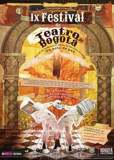 Afiche / IX Festival de Teatro de Bogotá Concepto, diseño, retoque fotográfico e ilustración. Diseño: Daniel Roa.  Bogotá, 2013.